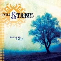 I Will Stand (Holland Davis)