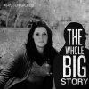 The Whole Big Story
